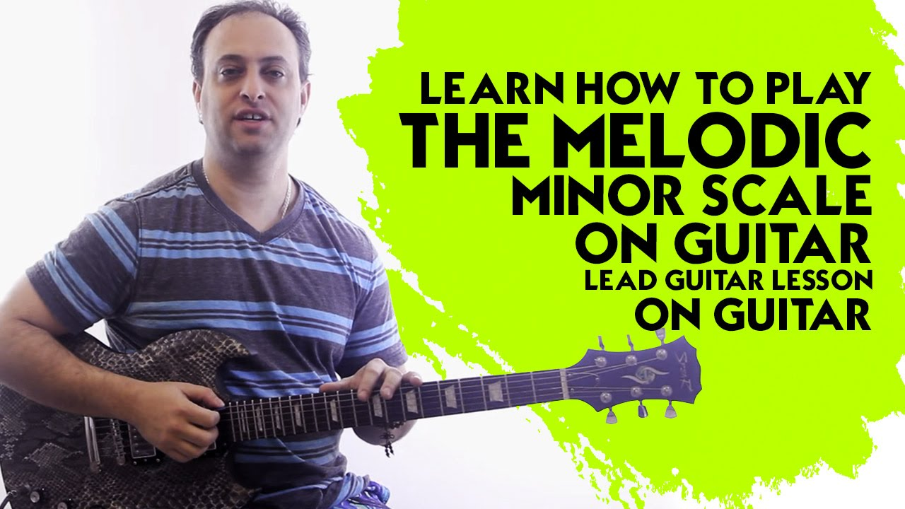 Learn How to Play the Melodic Minor Scale on Guitar - Lead ...