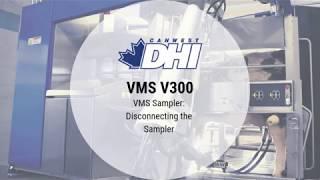 V300: VMS Sampler Disconnecting the Sampler