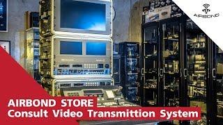 AIRBOND : Consult Wireless Transmission Systems (ที่ปรึกษาการวางระบบวีดีโอแบบไร้สาย)