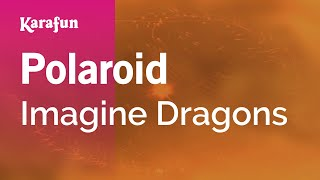Karaoke Polaroid - Imagine Dragons * Mp3