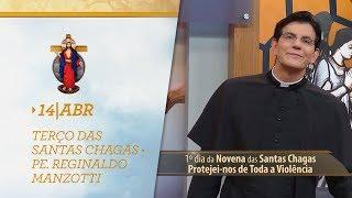 Terço das Santas Chagas | Padre Reginaldo Manzotti | 14 de Abril de 2018