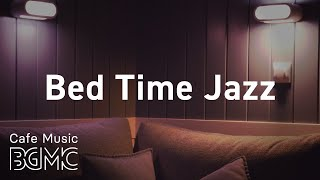 Bed Time Jazz: Night of Smooth Jazz - Relaxing Background Chill Out Music - Piano Jazz for Sleep