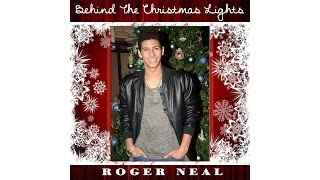 behind the christmas lights by roger neal new music video christmas 2016 songs pop rnb