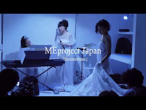 Summertime① ME project Japan Live 6.18