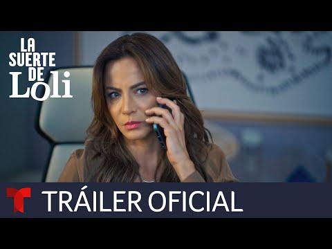 Mira el tráiler oficial de La Suerte De Loli | Telemundo