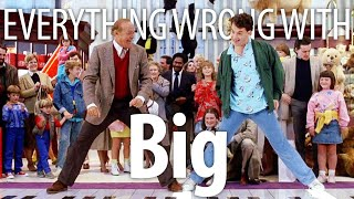 Everything Wrong With Big In 18 Minutes Or Less