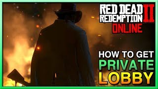 HOW TO GET PRIVATE LOBBY Red Dead Redemption 2 Online - Red Dead Online Private Lobby - RDR2 Online