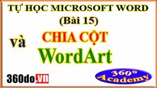 Tự học Winword - Bài 15: Chia cột và chèn chữ nghệ thuật (WordArt)