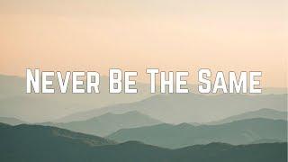 Camila Cabello - Never Be The Same ft. Kane Brown (Lyrics) Mp3