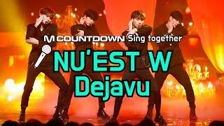 [MCD Sing Together] NU'EST W- Dejavu Karaoke ver.