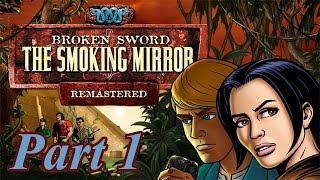 Broken Sword II: The Smoking Mirror (Remastered) - Part 1 - HD Walkthrough