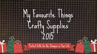 Top 10 Stamping Products 2015/ Holiday Gift Guide/My Favourite Things