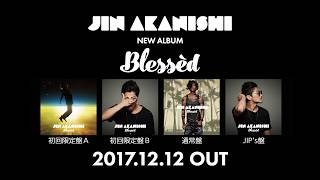 Jin Akanishi 「Blessèd」2017.12.12 On Sale 初回限定盤A (CD+DVD) UP...