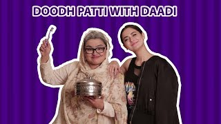 Doodhpatti with Dadi ft. Hania Aamir | Faiza Saleem