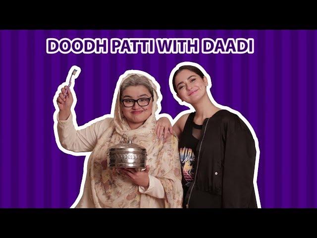 Doodhpatti with Dadi ft. Hania Aamir | Faiza Saleem