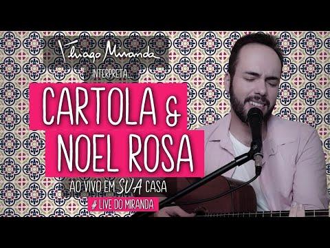 Thiago Miranda interpreta CARTOLA e NOEL ROSA - Ao vivo em SUA casa #LiveDoMiranda