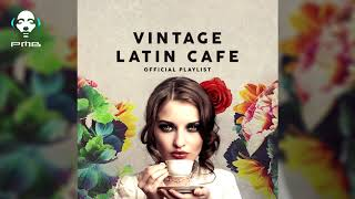 Vintage Latin Cafe  Playlist - 2 Hours of Cool Music