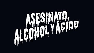 Repeat youtube video NARCO - Asesinato, Alcohol y Ácido (video oficial 2015)