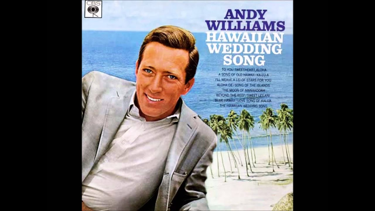 Andy Williams Hawaiian Wedding Song 1966