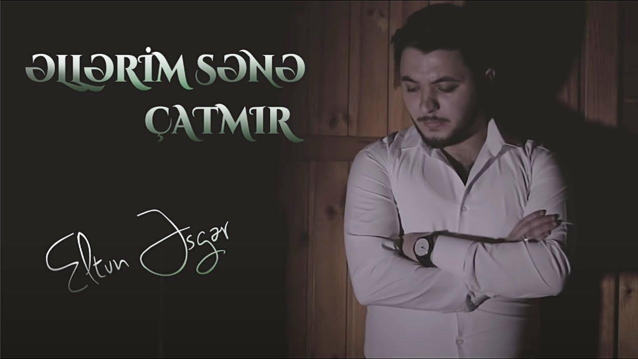 Eltun Esger - Ellerim Sene Catmir