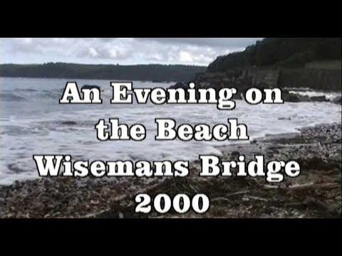 Wisemans Bridge, Pembrokeshire  In 2000