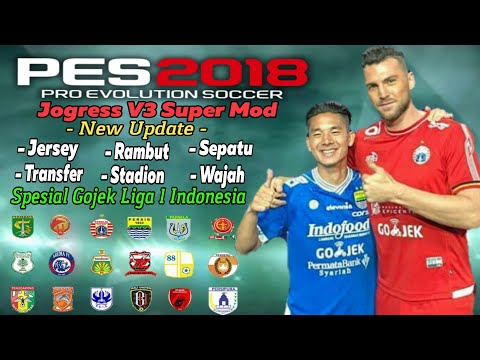 Download Pes 2018 jogress v3 mod Gojek Liga 1 Indonesia 2018 ppsspp Android MAMAYO Goal