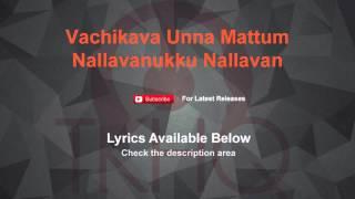 Vachikava Unna Mattum Karaoke Nallavanukku Nallavan Karaoke