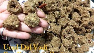 Vadi | Urad Dal Vadi Recipe | Indian Traditional Recipe - Bari | Kohdauri Recipe | Recipeana