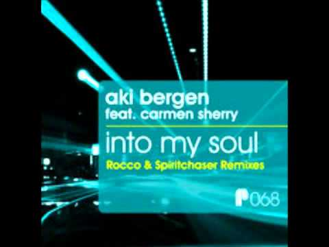 Aki Bergen Feat. Carmen Sherry - Into My Soul (Rocco Deep Mix)