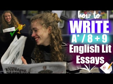 Top 10 Tips for How to Write A*/8 & 9 English Literature Essay 2017 // GCSE & A level English Lit
