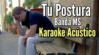 Tu Postura - Banda MS - Karaoke Acústico - Leo Mart