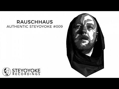 Rauschhaus Presents Authentic Steyoyoke #009 (Continuous DJ Mix)