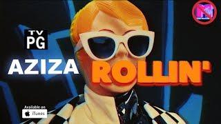 Смотреть клип Aziza - Rollin