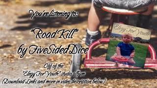 FiveSidedDice - Road Kill (Official Audio)