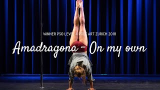 European PSO 2018 -  Winner Artistic L4 Sr -Amadragona - On my own, Troiboy