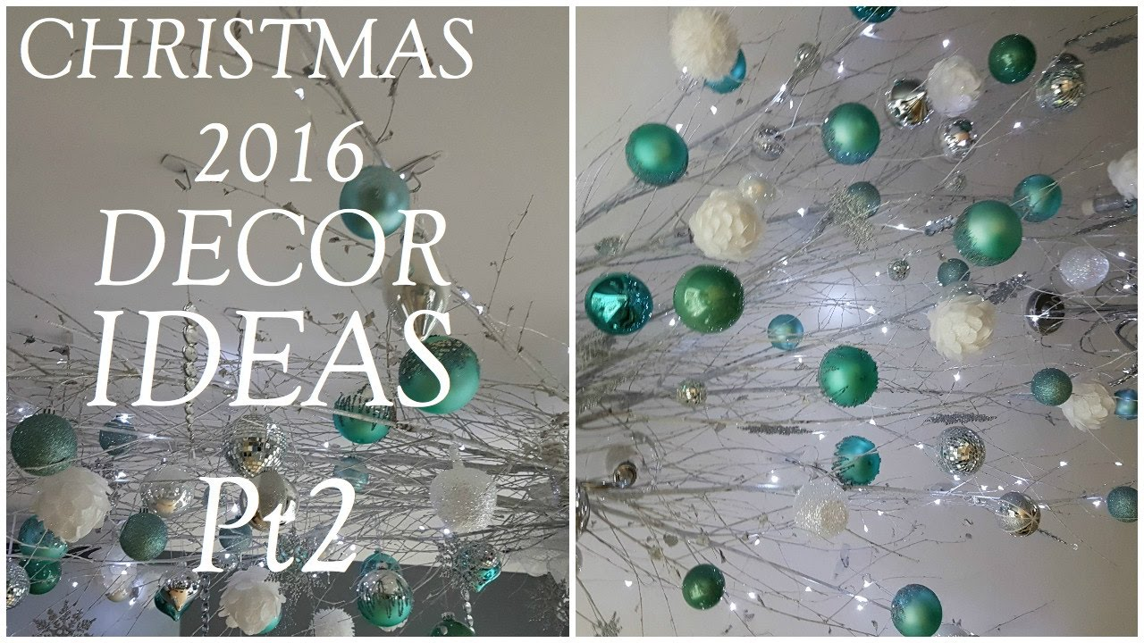 Christmas Decor Ideas | CEILING TWIGS AND ORNAMENTS (2016)   YouTube