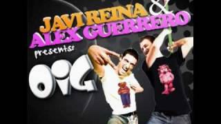 Alex Guerrero Javi Reina Oig Original Mix