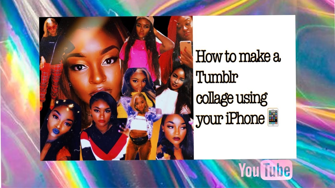 How To Make A Tumblr Collage With Your Iphone Youtube