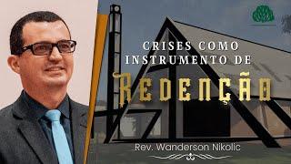 Gênesis 43: Crises Como Instrumento de Redenção - Rev. Wanderson Nikolic