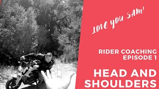 Rider Coaching Episode 1 : Head and Shoulders