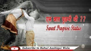 Ak Bat Kahu || Sweet Propose Status || New Romantic Status ||  Rahul Aashiqui Wala
