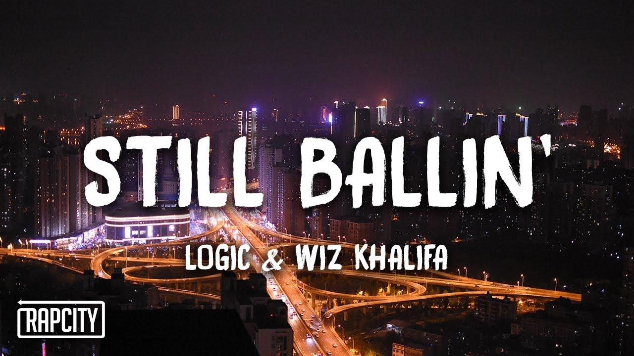 Logic - Still Ballin' ft  Wiz Khalifa (Lyrics)