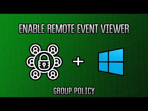 Microsoft Windows Server 2016 : Enable Remote Event Viewer via Group Policy