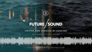 PREVIEW FutureSound with CUSCINO - Episode 101 [Aired JUN30.2017] Trap, FutureTrap, Bass ...