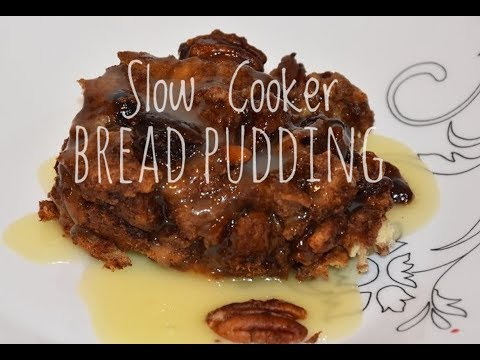How To Make Bread Pudding In A Slow Cooker - Bread Pudding Recipe