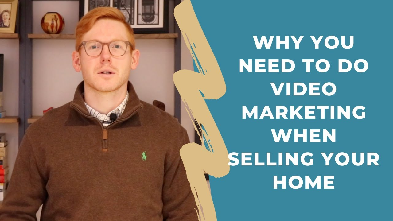 4 Reasons Why You Need Video Marketing When Selling Your Home
