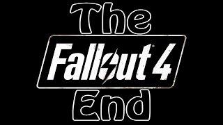 Fallout 4 Прохождение Walkthrough Конец Игры Финал Фин Концовка The End Ending Final Fin