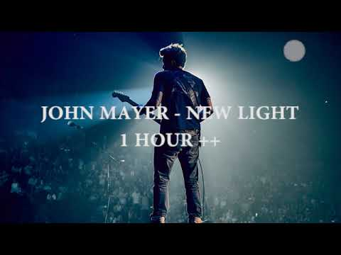 John Mayer - New Light (1 Hour Loop)