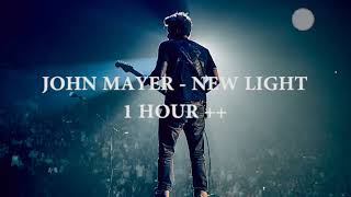 John Mayer New Light 1 Hour Loop