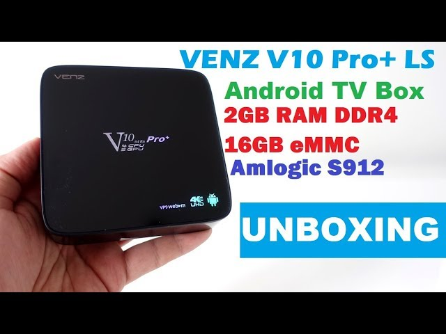 VENZ V10 Pro+ LS Android TV Box powered by Amlogic S912 Unboxing (Video)